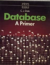 Database: A Primer (Micro computer books) by C. J. Date (1983-11-01)