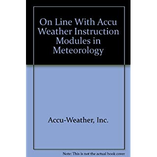 On Line With Accu Weather Instruction Modules in Meteorology
