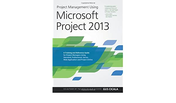 Buy Project Management Using Microsoft Project 2013: A