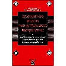 Les acquisitions récentes dans les traitements physiques du vin : Incidence sur la composition chimique et les caractères organoleptiques des vins, Bordeaux, 7-9 février 1994