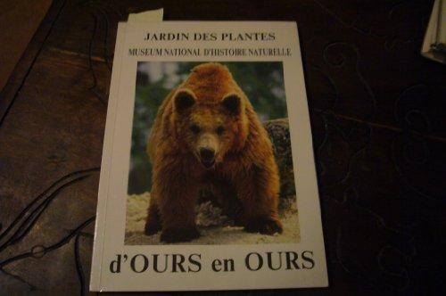 D'ours en ours. Jardin des plantes, mueum d'histoire naturelle.