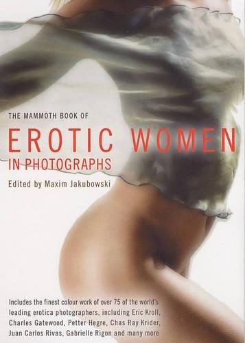 The Mammoth Book of Erotic Women (Mammoth Books)