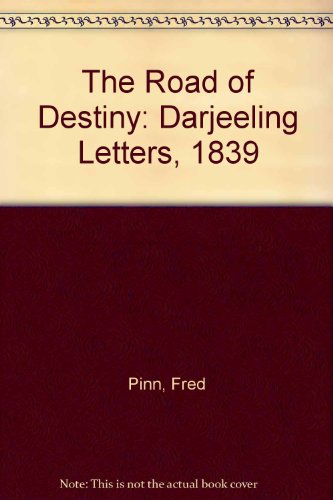 The Road of Destiny: Darjeeling Letters, 1839