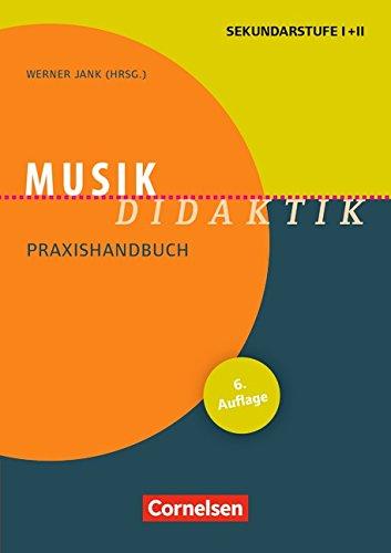 Fachdidaktik: Musik-Didaktik (6., überarbeitete Auflage): Praxishandbuch für die Sekundarstufe I und II. Buch