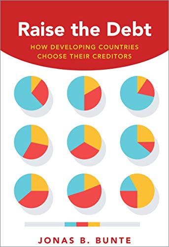 Raise the Debt: How Developing Countries Choose Their Creditors (English Edition)