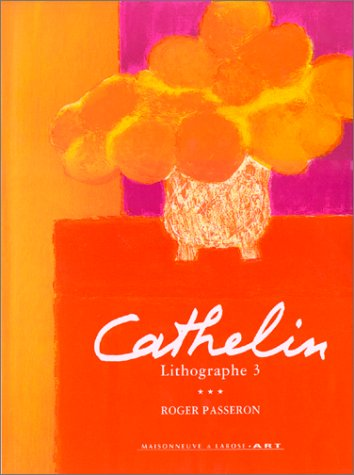 CATHELIN LITHOGRAPHE 1990-1998. Oeuvre lithographie 1957-1998