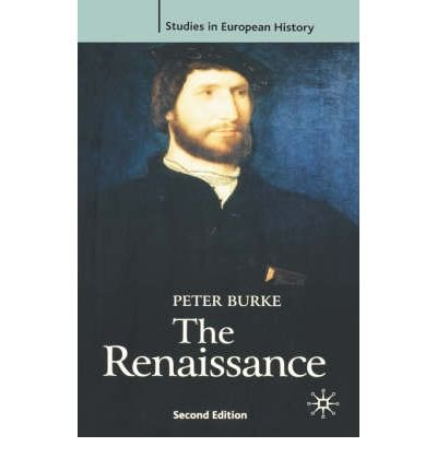 By Peter Burke ; Roy Porter ; John Breuilly ; Richard J Overy ; Roy Porter ; John Breuilly ( Author ) [ Renaissance, Second Edition Studies in European History (Paperback) By May-1997 Paperback