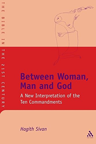 Between Woman, Man and God: A New Interpretation Of The Ten Commandments (Journal for the Study of the Old Testament Supplement)