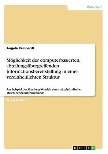 Möglichkeit der computerbasierten, abteilungsübergreifenden Informationsbereitstellung in einer vereinheitlichten Struktur: Am Beispiel der Abteilung ... mittelständischen Maschinenbauunternehmens (Windows Datei-server)