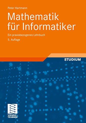 Mathematik für Informatiker: Ein praxisbezogenes Lehrbuch (German Edition) por Peter Hartmann