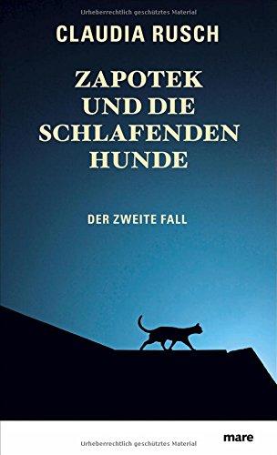 Buchseite und Rezensionen zu 'Zapotek und die schlafenden Hunde: Der zweite Fall' von Claudia Rusch