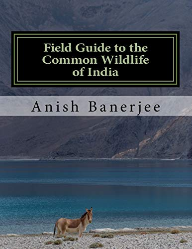 Field Guide to the Common Wildlife of India