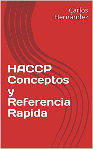 HACCP Conceptos y Referencia Rapida por Carlos Hernández