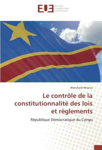 Le contrôle de la constitutionnalité des lois et règlements