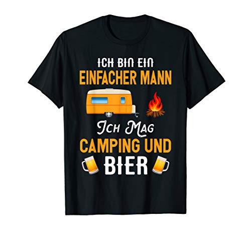 Ich Bin Ein Einfacher Mann Ich Mag Camping Und Bier T-Shirt