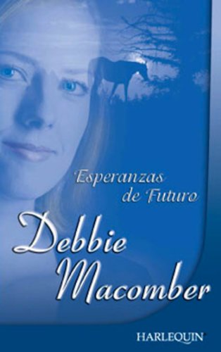Esperanzas de futuro (Buffalo Valley) (Spanish Edition)