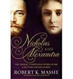 [(Nicholas and Alexandra: The Tragic, Compelling Story of the Last Tsar and His Family)] [ By (author) Robert K. Massie ] [January, 2013]