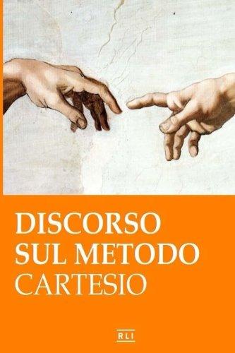 R. Cartesio: Discorso Sul Metodo