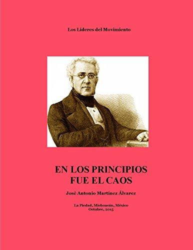 En los principios fue el caos: Drama Histórico (Teatrología-Los líderes del movimiento) por José Antonio Martínez Álvarez