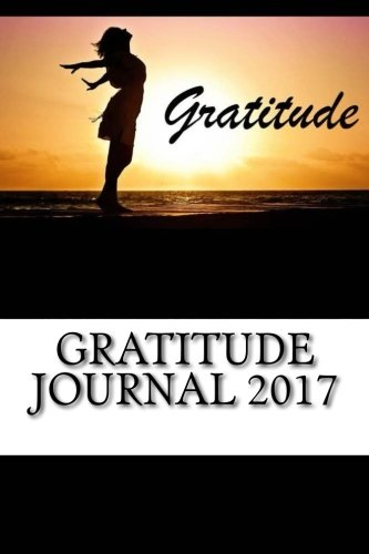 gratitude-journal-2017-happier-you-in-one-minute-a-day-for-men-and-women