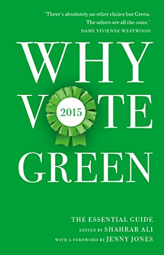 Why Vote Green 2015: The Essential Guide (English Edition) -