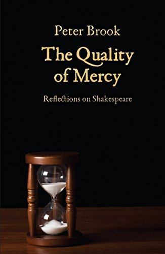 The Quality of Mercy: Reflections on Shakespeare by Peter Brook (October 2, 2014) Paperback