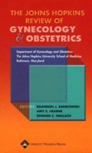 The Johns Hopkins Review of Gynecology and Obstetrics by The Johns Hopkins University School of Medicine Department of Gynecology (2004-10-07)