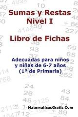 Libro de Fichas - Sumas y Restas - Nivel I: Para niños y niñas de 6-7 años (1º Primaria): Volume 1 - 9781545318195 Tapa blanda