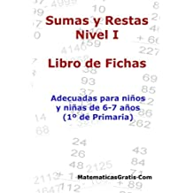Libro de Fichas - Sumas y Restas - Nivel I: Para niños y niñas de 6-7 años (1º Primaria): Volume 1 - 9781545318195