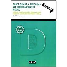 Bases Físicas y Biológicas del Radiodiagnóstico Médico  (3ª Ed): Curso de capacitación para dirigir y operar equipos de radiodiagnóstico médico y dental