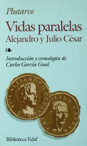 Vidas Paralelas, Alejandro Y Julio Cesar (Biblioteca Edaf) por Plutarch