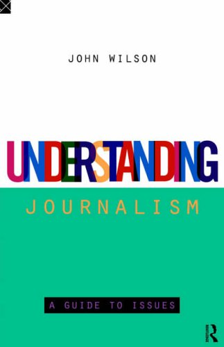 Understanding Journalism: A Guide to Issues (Development)