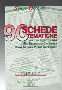 90v schede tematiche per l'insegnamento della religione cattolica. Per le Scuole superiori