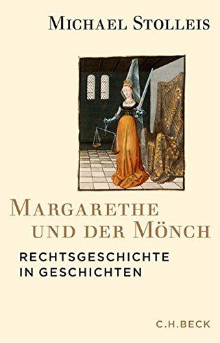 Margarethe und der Mönch: Rechtsgeschichte in Geschichten