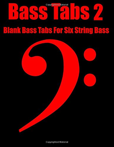 Bass Tabs 2: Blank Bass Tabs For Six String Bass