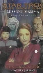 Mission Gamma: This Gray Spirit Bk. 2 (Star Trek: Deep Space Nine)