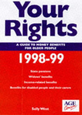 Your Rights 1998-1999: a Guide to Money Benefits for Older People