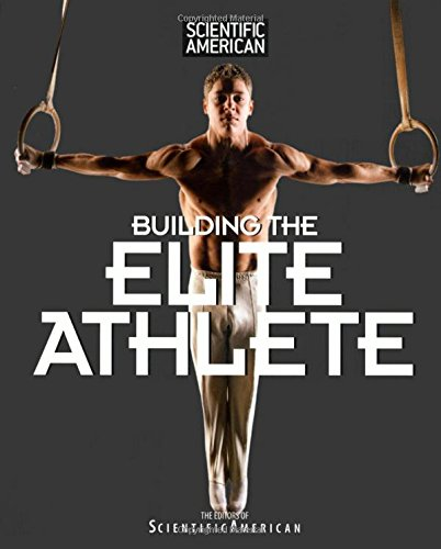Scientific American Building the Elite Athlete