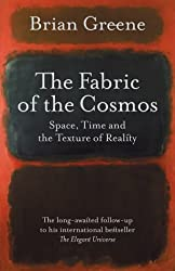 The Fabric of the Cosmos: Space, Time and the Texture of Reality (Allen Lane Science) by Brian Greene (2004-02-26)