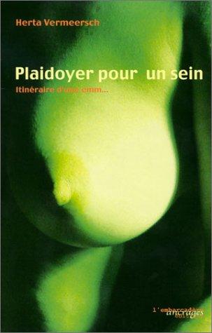 Plaidoyer pour un sein : Itinéraire d'une emm.