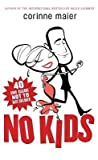 [{ No Kids: 40 Good Reasons Not to Have Children - By Maier, Corinne ( Author ) Aug - 04- 2009 ( Paperback ) } ] - Corinne Maier