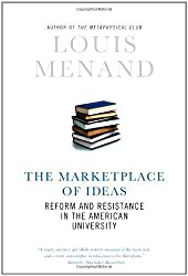 The Marketplace of Ideas: Reform and Resistance in the American University (Issues of Our Time) by Louis Menand (2010-01-18)