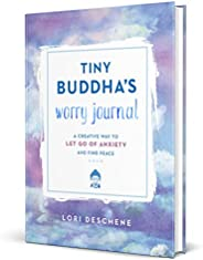 Tiny Buddha's Worry Journal: A Creative Way to Let Go of Anxiety and Find P