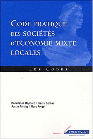 Code pratique des sociétés d'économie mixte locales par Dominique Deporcq, Pierre Géraud, Justin Paisley, Marc Poiget