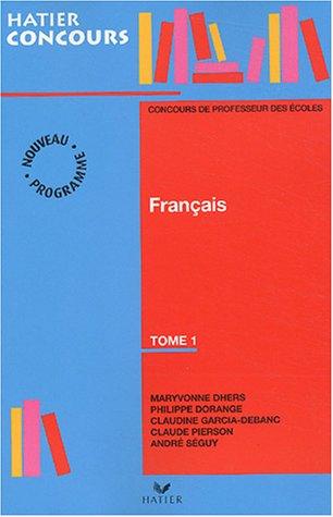 Préparation à l'épreuve de français du concours de professeur des écoles, tome 1
