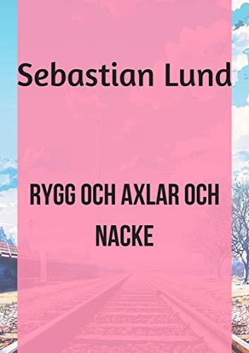 Rygg och axlar och nacke (Swedish Edition) por Sebastian Lund