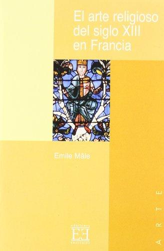 El arte religioso del siglo XIII en Francia: El gótico (Ensayo)