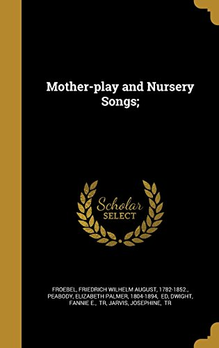 MOTHER-PLAY & NURSERY SONGS