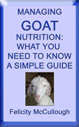 Managing Goat Nutrition What You Need To Know A Simple Guide (Goat Knowledge Book 5)
