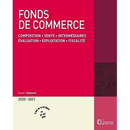 Fonds de commerce : Composition, vente, intermédiaires, évaluation, exploitation, fiscalité